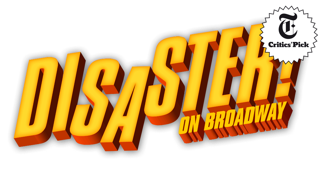 DISASTER! A Musical - Official Broadway Website